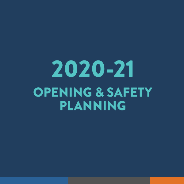 2020-21 Opening & Safety Planning